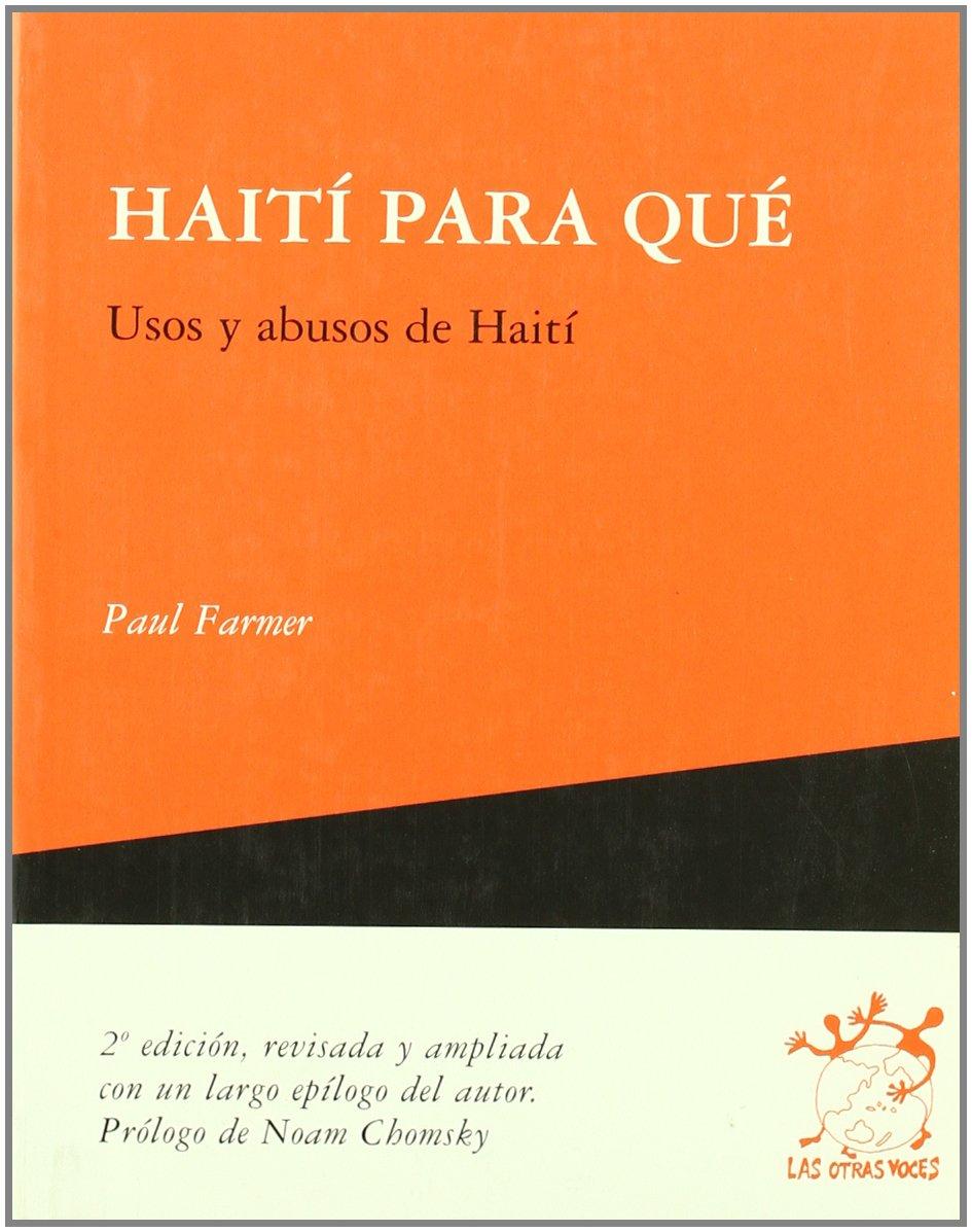 Haiti Para Que - Usos Y Abusos De Haiti - Revisada Y Ampliada Con Un Largo Epilogo Del Autor pdf