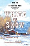 White as Snow: A Christmas Story (Mysterious Ways #1)