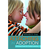 Attaching in Adoption: Practical Tools for Today's Parents (English Edition)