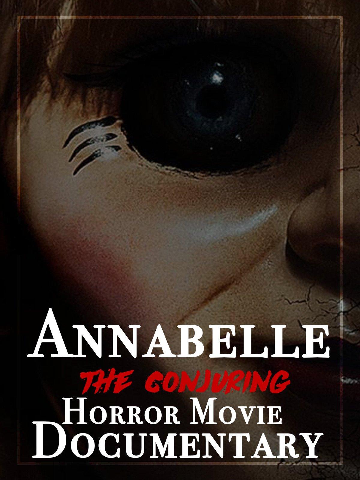 Amazon.com: Annabelle The Conjuring Horror Movie Documentary: Caro G ...