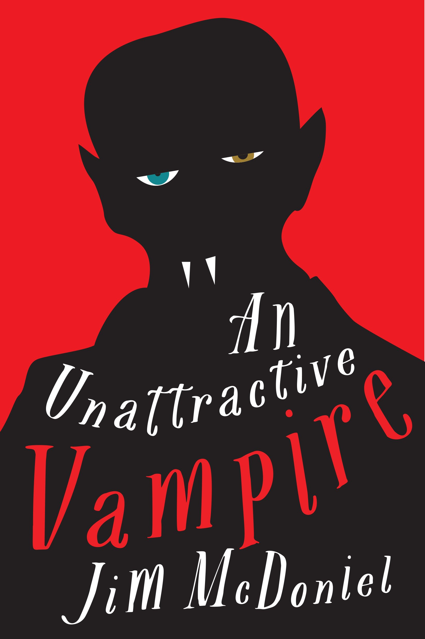 An Unattractive Vampire: Jim Mcdoniel: 9781941758649: Amazon: Books
