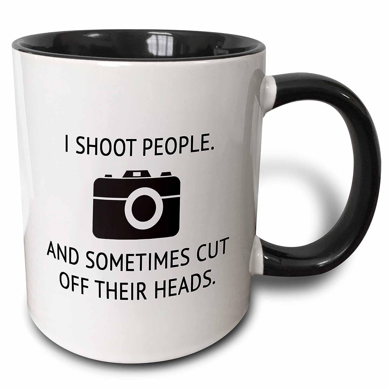 3dRose 221159/_1 I I Shoot People And Sometimes Cut Off Their Heads Mug 11 oz mug/_221159/_1