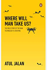 Where Will Man Take Us?: The bold story of the man technology is creating Paperback
