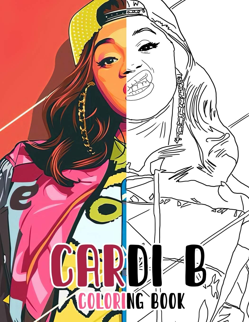 Cardi B Coloring Book For Teens And Adults Fans Great Unique Coloring Pages Robertson Greg 9798650743996 Amazon Com Books