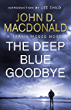 The Deep Blue Goodbye: Introduction by Lee Child: Travis McGee, No. 1