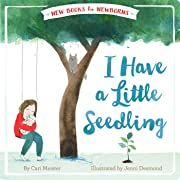 I Have a Little Seedling (New Books for Newborns)