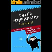 Direito Administrativo para Ninjas - 1ª Ed 2021 - [Concursos e OAB]: Teoria completa, Fácil e Objetiva (Col. Direito…