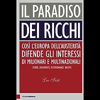 Il paradiso dei ricchi: Così l'Europa dell'austerità difende gli interessi di milionari e multinazionali. Storie, documenti, testimonianze inedite
