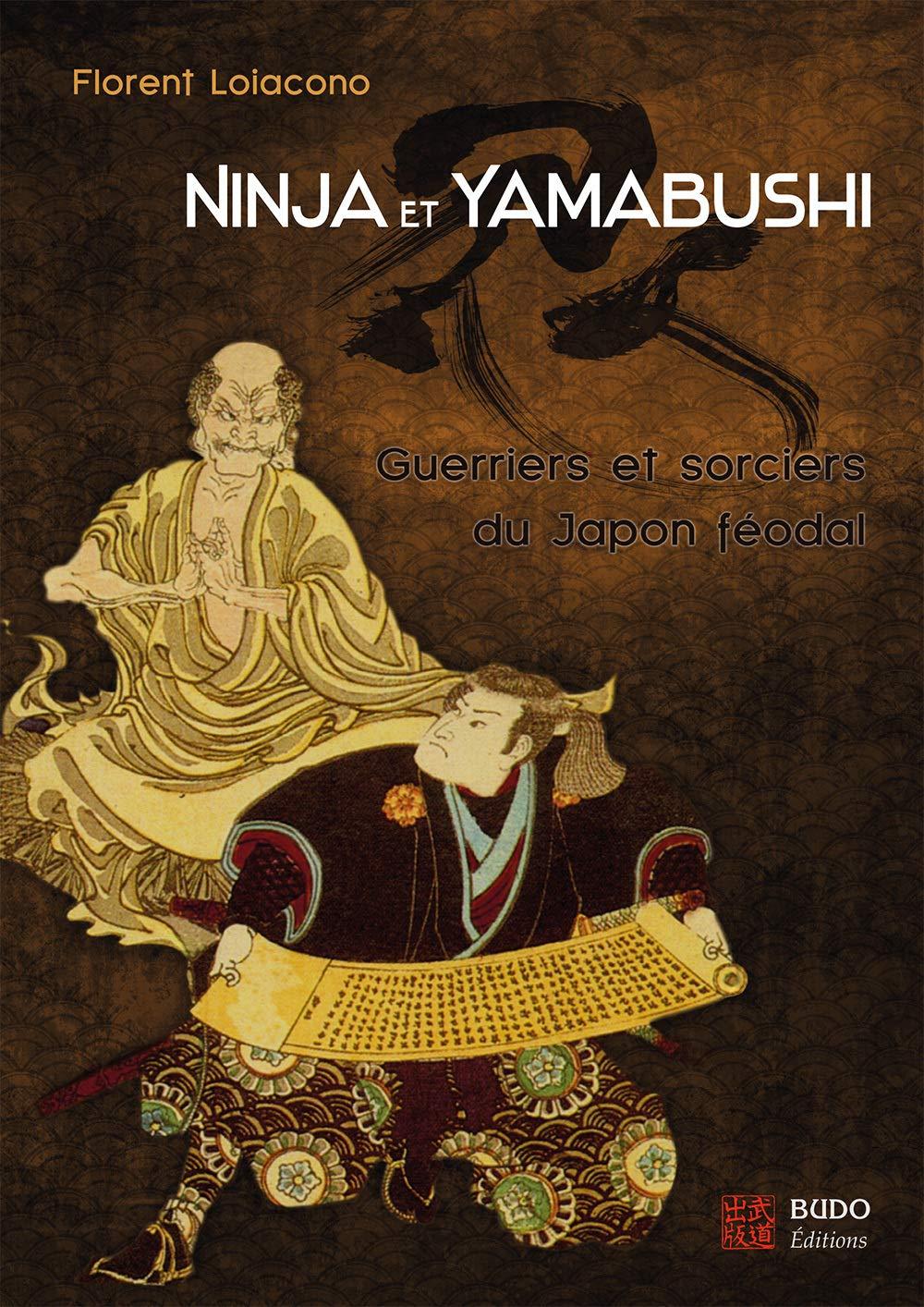 Ninja et Yamabushi : Guerriers et sorciers du Japon féodal ...
