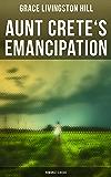 Aunt Crete's Emancipation (Romance Classic)
