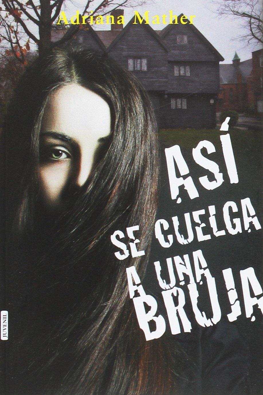 ASÍ SE CUELGA A UNA BRUJA (JUVENIL): Amazon.es: Mather, Adriana, Navarro Díaz, Natalia: Libros