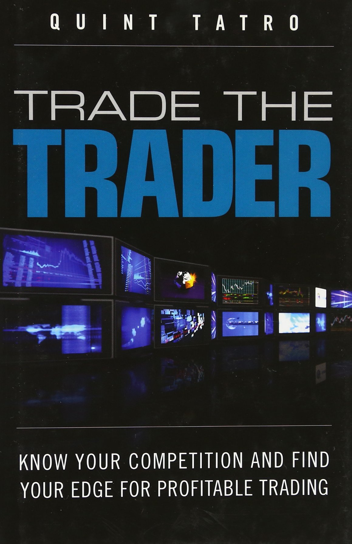 Trade The Trader Know Your Competition And Find Your Edge