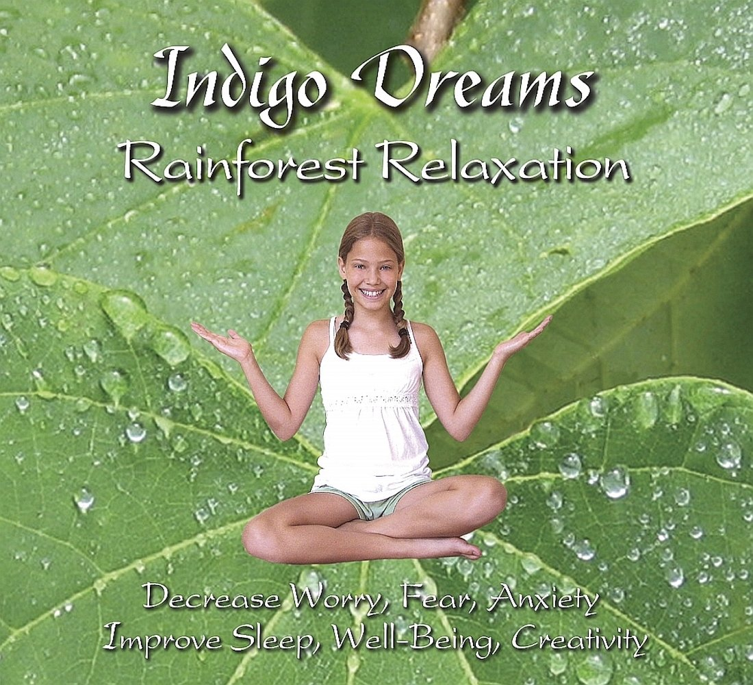 Indigo Dreams: Kids Rainforest Relaxation Music, Decrease Worry, Fear, Anxiety, Improve Sleep, Well Being, Creativity by Stress Free Kids