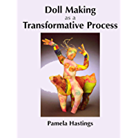 Doll Making as a Transformative Process