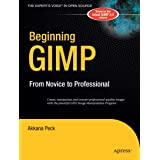 Beginning GIMP: From Novice to Professional (Beginning Series: Open Source)