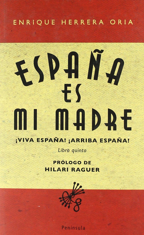 España es mi madre: ¡Viva España! ¡Arriba España! ATALAYA PEQUEÑO: Amazon.es: Herrera Oria, Enrique: Libros