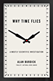 Why Time Flies: A Mostly Scientific Investigation (English Edition)
