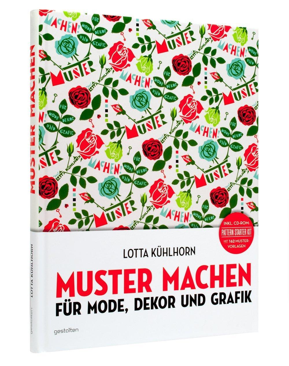 Muster machen: Für Mode, Dekor und Grafik von Lotta Kühlhorn (15. Januar 2014) Gebundene Ausgabe