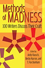 Methods of Madness: 100 Writers Discuss Their Craft Kindle Edition