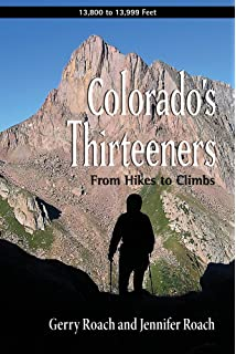 Colorado\'s Thirteeners 13800 to 13999 FT: From Hikes to Climbs ...