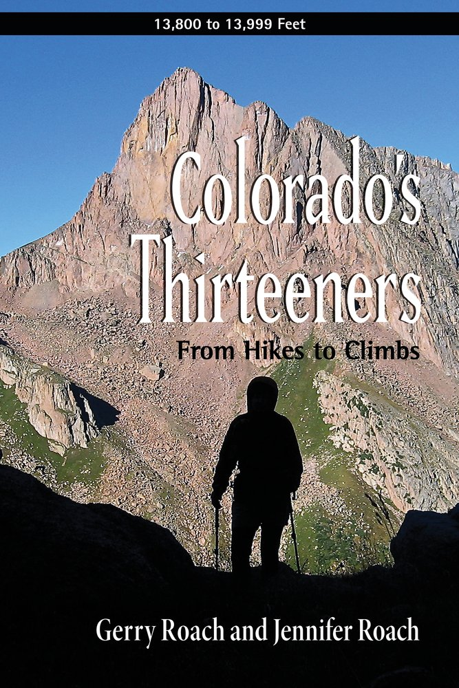 Colorado's Thirteeners: From Hikes to Climbs by Fulcrum Publishing