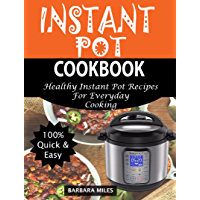 INSTANT POT COOKBOOK: Healthy Instant Pot Recipes For Everyday Cooking (English Edition)