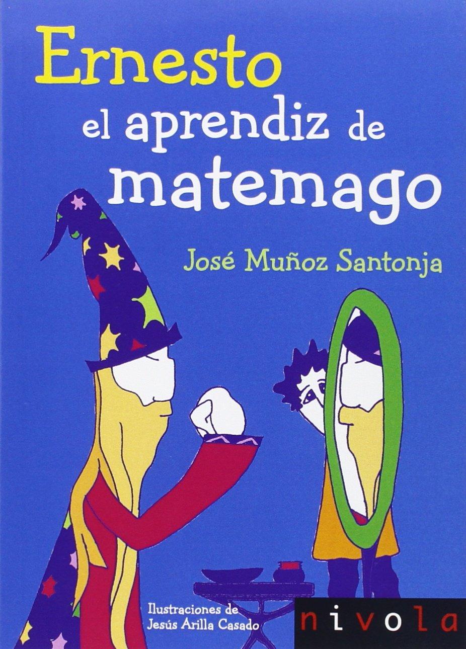 Ernesto, el aprendiz de matemago: José Muñoz Santonja ...
