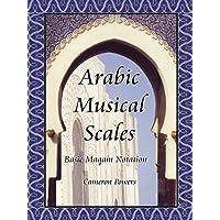 Arabic Musical Scales: Basic Maqam Notation: Basic Maqam