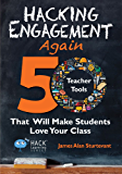 Hacking Engagement Again: 50 Teacher Tools That Will Make Students Love Your Class (Hack Learning Series Book 12)
