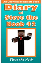 Diary of Steve the Noob 42 (An Unofficial Minecraft Book) (Diary of Steve the Noob Collection) Kindle Edition
