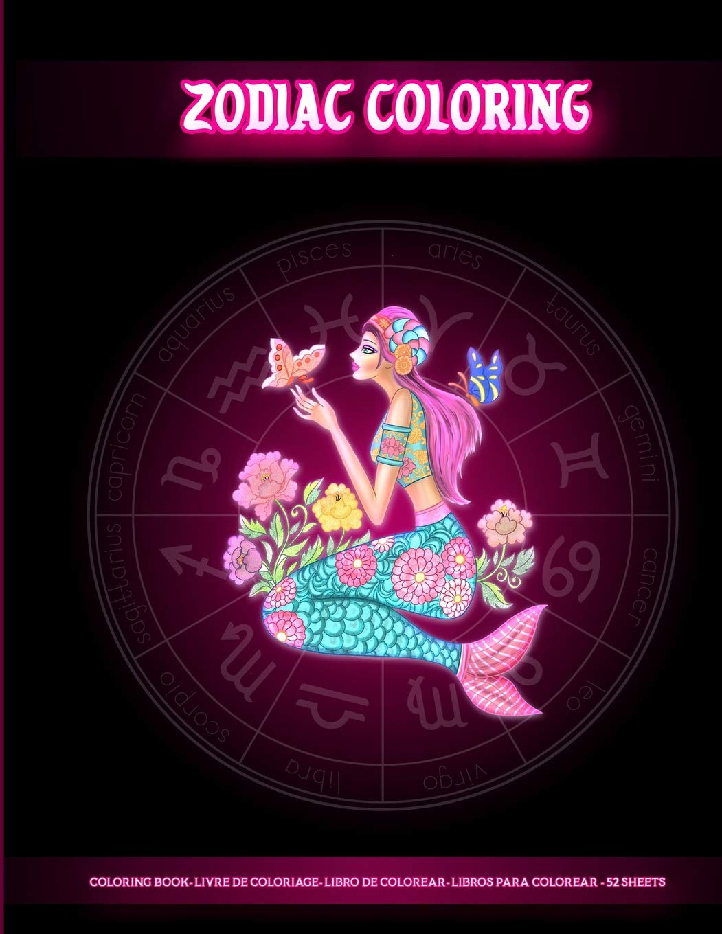 Zodiac Coloring: Coloring Book For Adults With Amazing Astrology