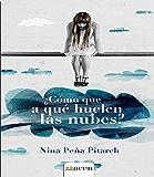 ¿Cómo que a qué huelen las nubes? (Spanish Edition)