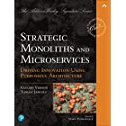 Strategic Monoliths and Microservices: Driving Innovation Using Purposeful Architecture