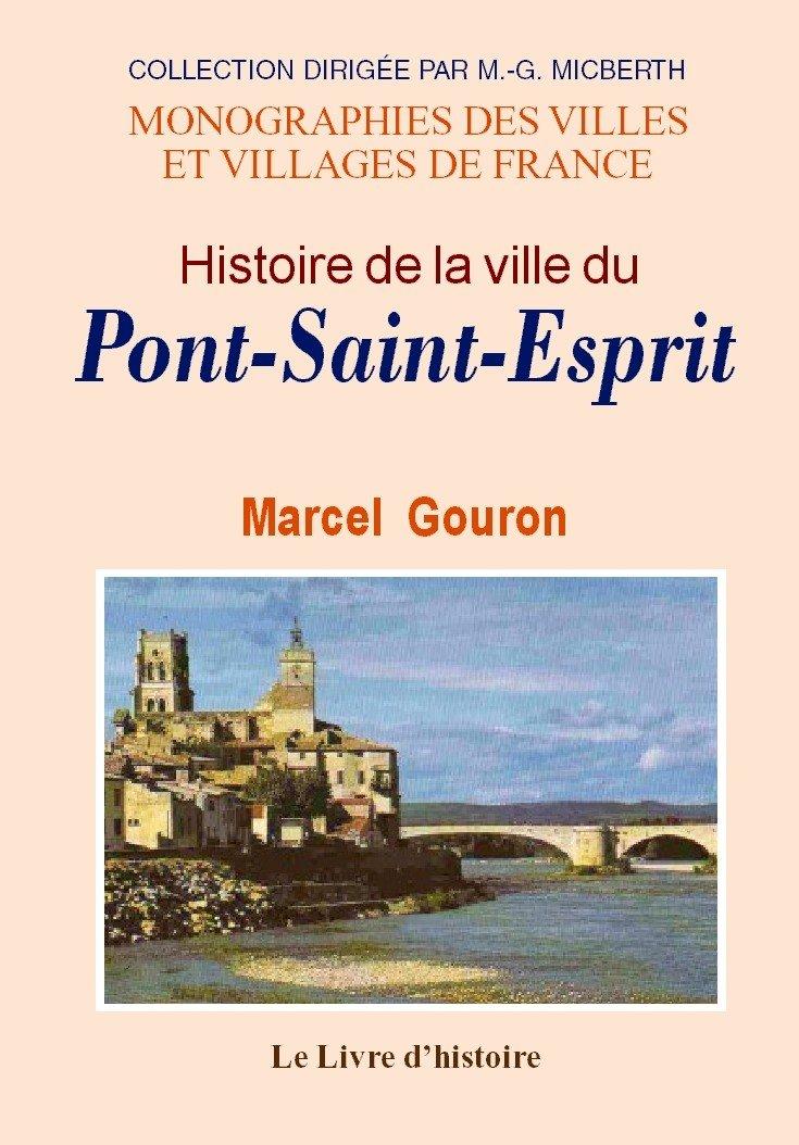 Pont-Saint-Esprit (Histoire de la Ville du) Broché – 12 décembre 2006 Marcel Gouron Livre Histoire 2843739535 Histoire (mémoires