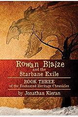 Rowan Blaize and the Starbane Exile: Enchanted Heritage Chronicles: Book III Kindle Edition