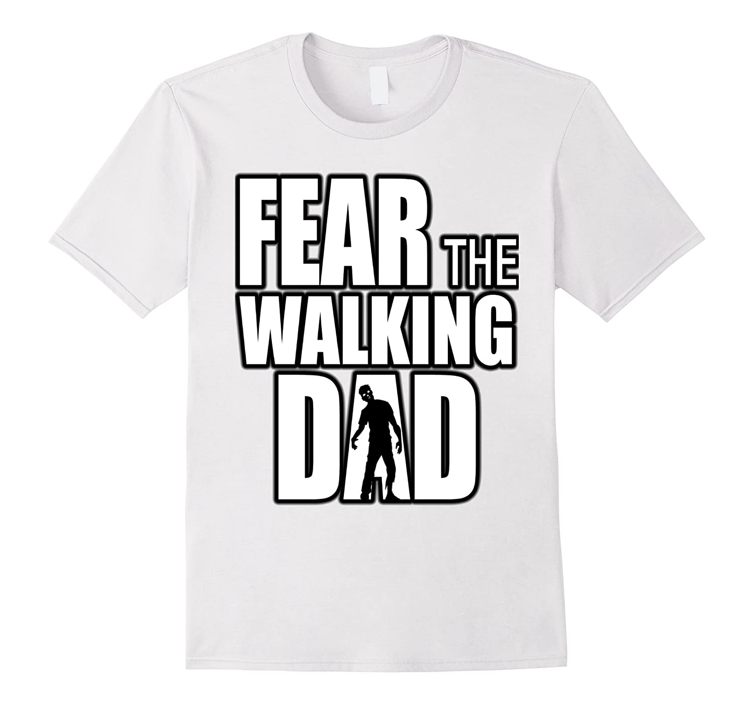 194b9b3ba Fear the Walking DAD T-Shirt for Fathers Day Funny Zombie-TH - TEEHELEN