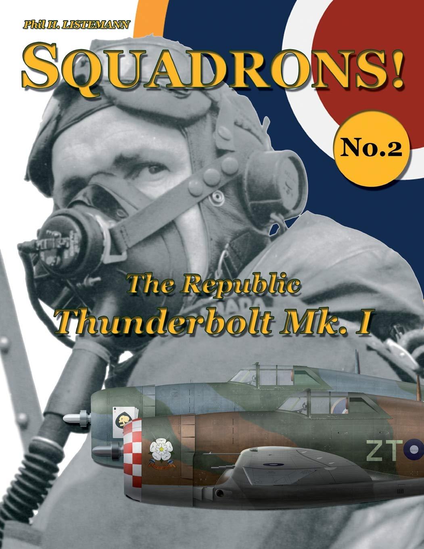 Download The Republic Thunderbolt Mk.I (SQUADRONS!) (Volume 2) pdf