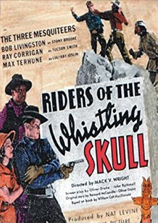 Amazon Com Riders Of The Whistling Skull Dvd Western 1937 53 Minutes Starring Robert Livingston Ray Corrigan Max Terhune Mary Russell Directed By Mack V Wright Movies Tv