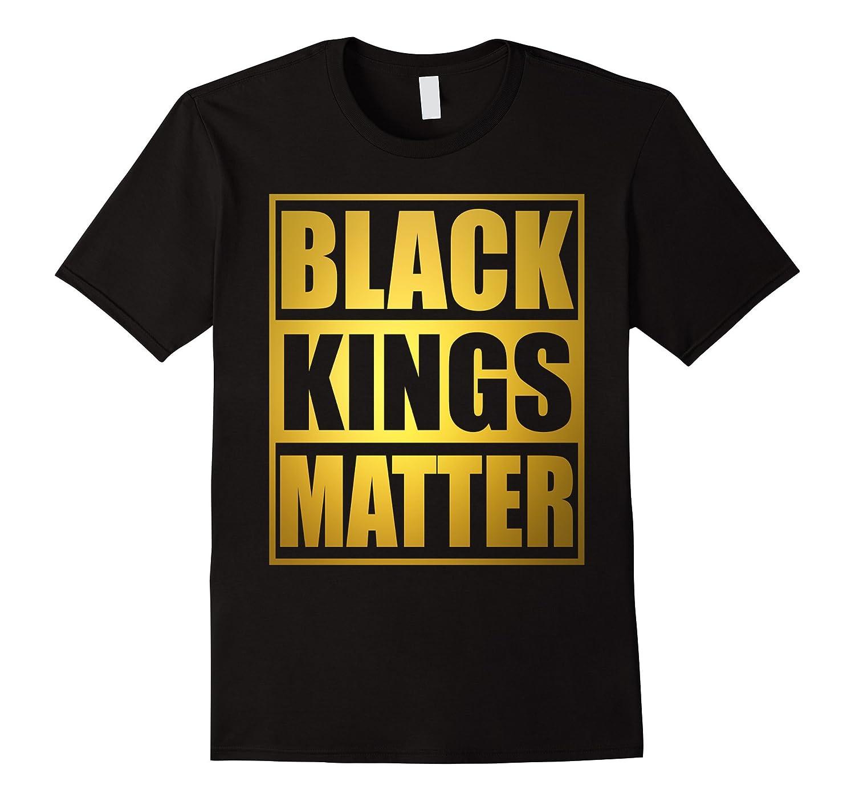 Black Kings Matter Shirt Black Lives Matter African Pride-BN