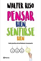 Pensar bien, sentirse bien (Edición mexicana): Nada justifica el sufrimiento innecesario (Spanish Edition) Kindle Edition