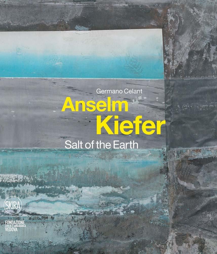 Anselm Kiefer: Salt of the Earth por Germano Celant