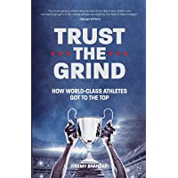 Trust the Grind: How World-Class Athletes Got To The Top (Motivational Book for Teens, Gift for Teen Boys, Teen and…