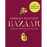 Bazaar: Vibrant vegetarian and plant-based recipes, The Sunday Times bestseller (English Edition)