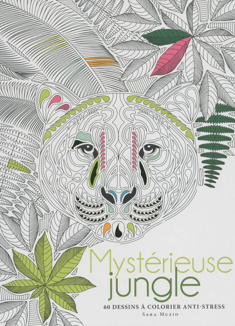 Mysterieuse Jungle 60 Dessins A Colorier Anti Stress