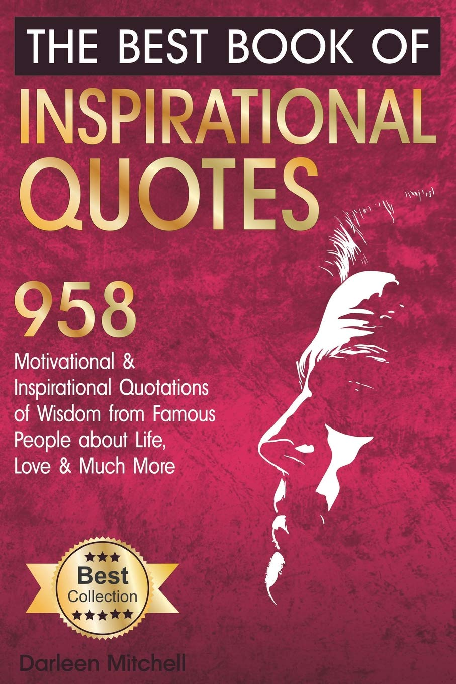 The Best Book of Inspirational Quotes: 958 Motivational and ...
