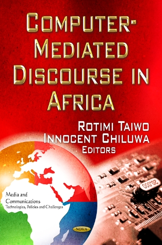 Search : Computer-Mediated Discourse in Africa (Media and Communications - Technologies, Policies and Challenges)
