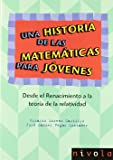Una historia de las matemáticas para jóvenes. Desde el Renacimiento a la teoría de la relatividad. (Violeta)