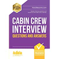 Cabin Crew Interview Questions and Answers 2017 Version (The Testing Series)