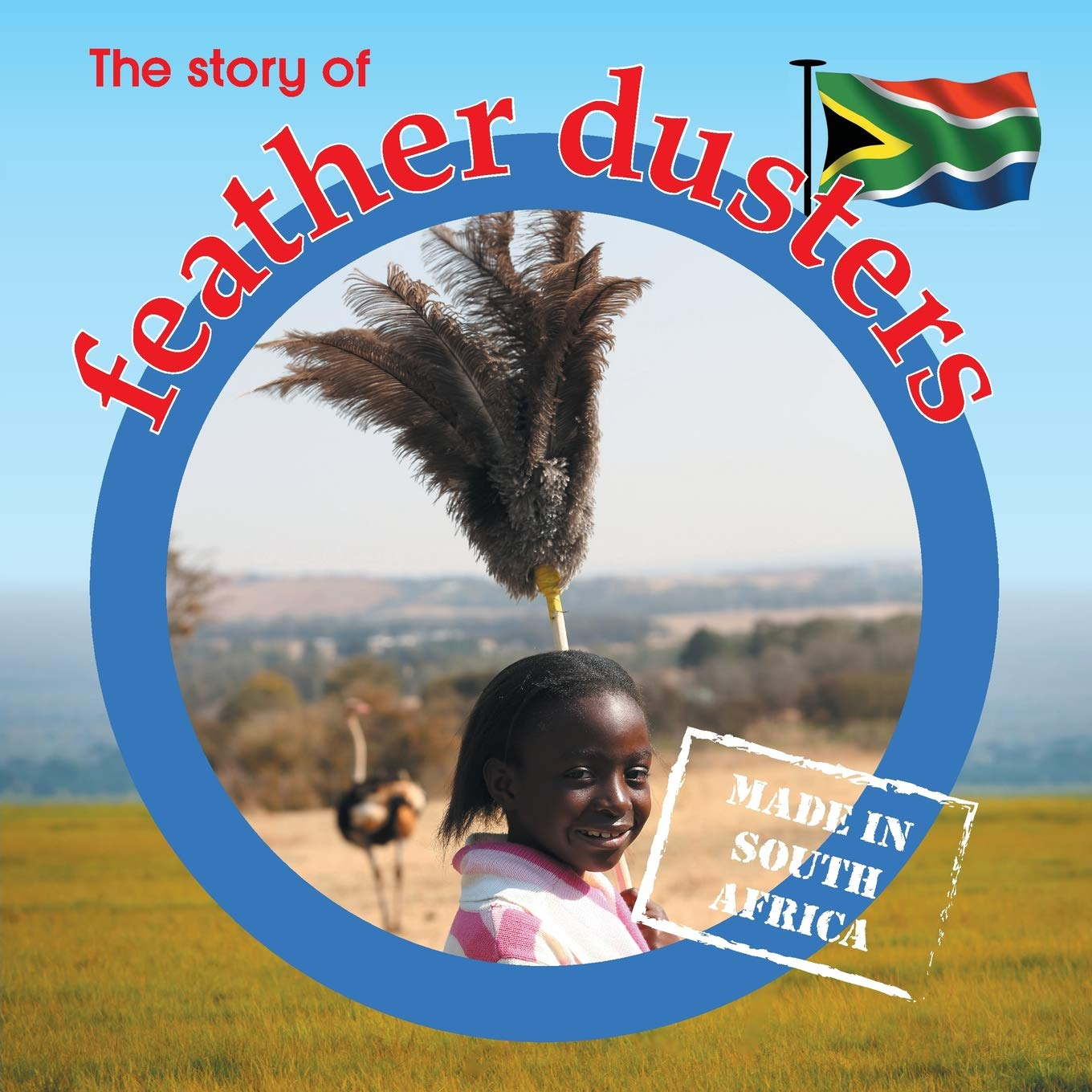 Download The Story of Feather Dusters: Made in South Africa (Made in Sa) PDF