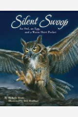 Silent Swoop: An Owl, an Egg, and a Warm Shirt Pocket Paperback